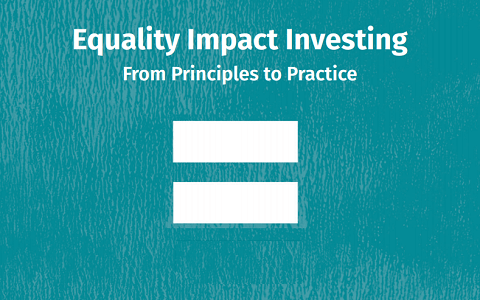 Equality Impact Investing Report - From Principles to Practice