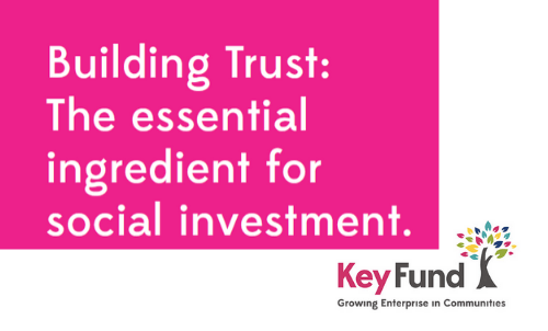 Building Trust: The Essential Ingredient for Social Investment - Key Fund Report